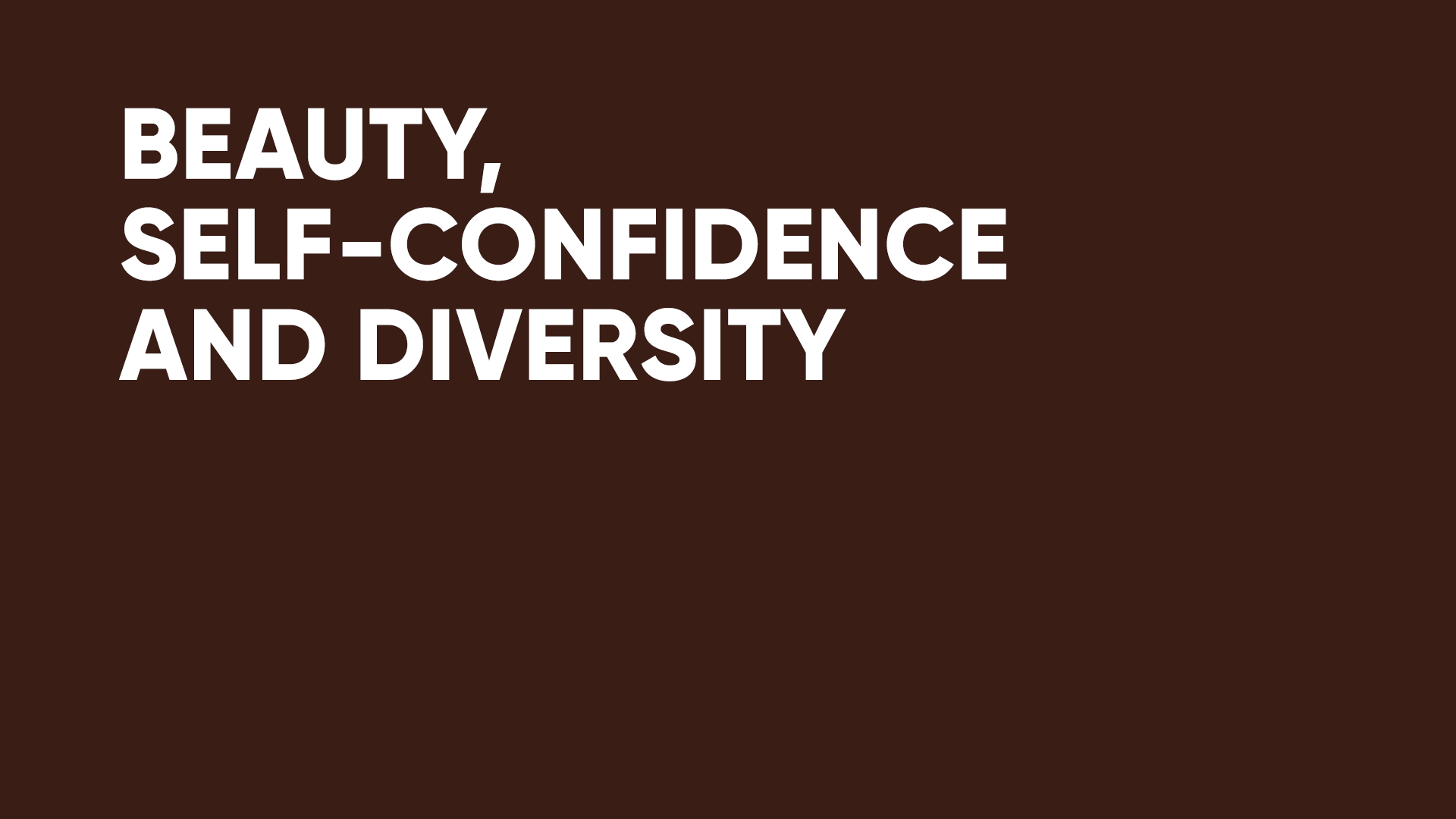 Beauty, Self-Confidence and Diversity
